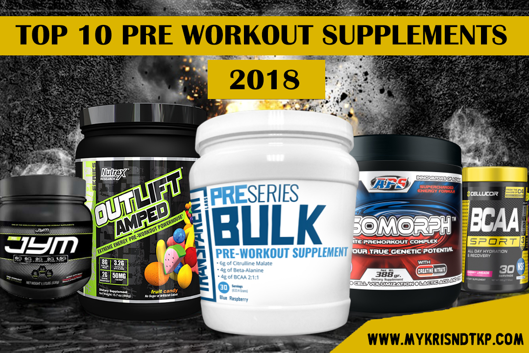 TOP 10 PRE WORKOUT SUPPLEMENTS 2018